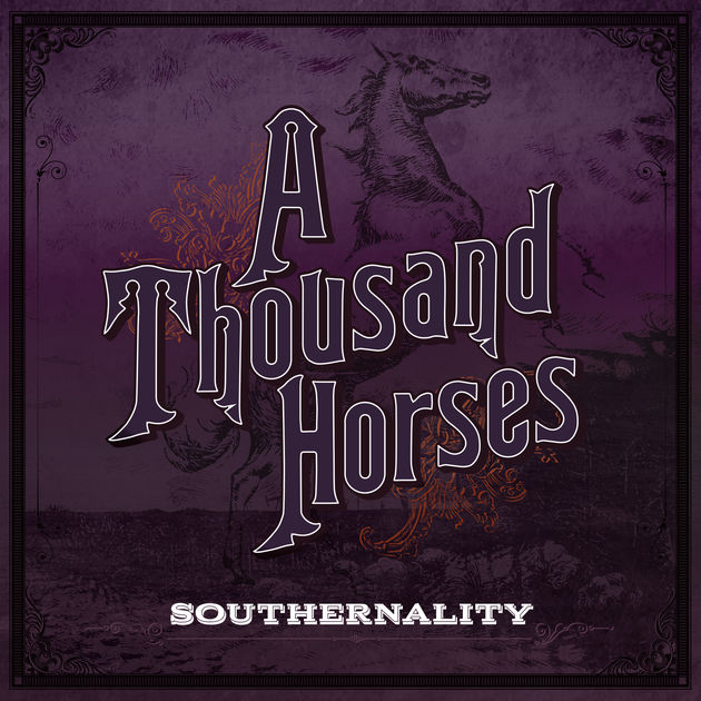 A Thousand Horses_ Southernality