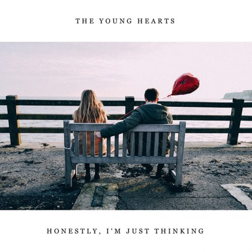 The Young Hearts – Honestly, I'm Just Thinking